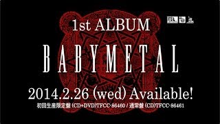 BABYMETAL 1st ALBUM「BABYMETAL」 2014.2.26 (wed) Available! http://...