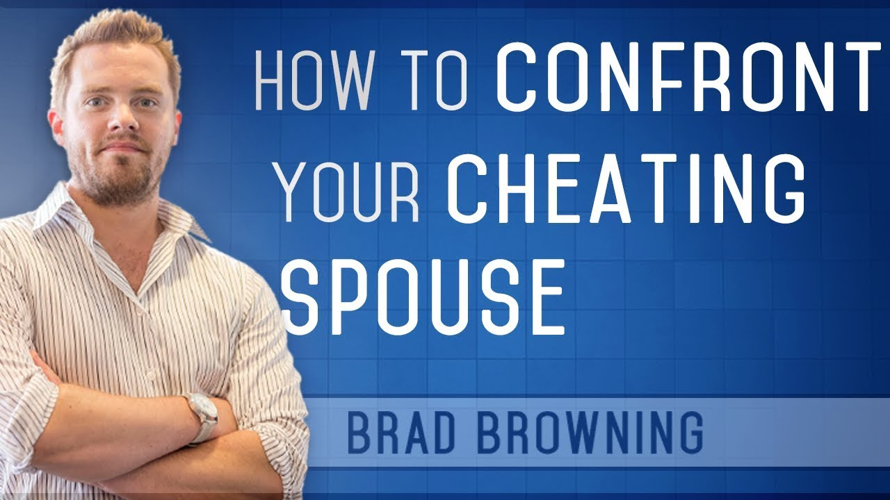 How to Confront Your Cheating Spouse (Without Looking Crazy! )