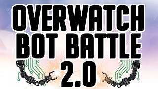 Overwatch Bot Battle 2.0 (Part 1 - Intro)