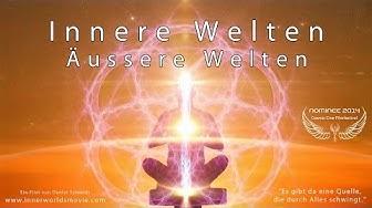 INNERE WELTEN ÄUSSERE WELTEN - Full Movie Deutsch - Cosmic Angel Nominee 2014