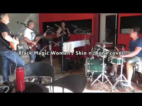 Black Magic Woman - Skin n' Bone cover