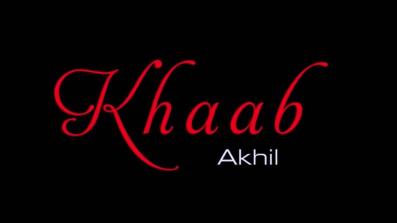 KHAAB - AKHIL LYRICS WITH MEANING