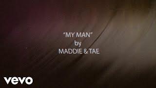 Maddie & Tae My Man