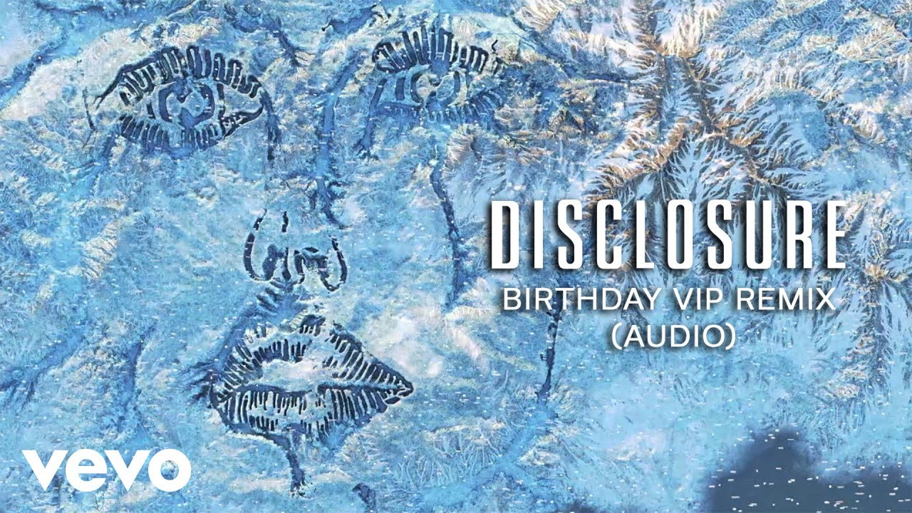 Disclosure, Kehlani, Syd - Birthday (Disclosure VIP Remix / Audio)