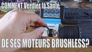 Comment vérifier la santé de ses moteurs Brushless?