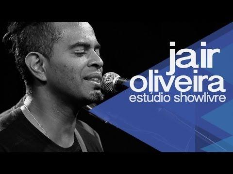 Jair Oliveira no Estúdio Showlivre 2014 - Apresentação na íntegra