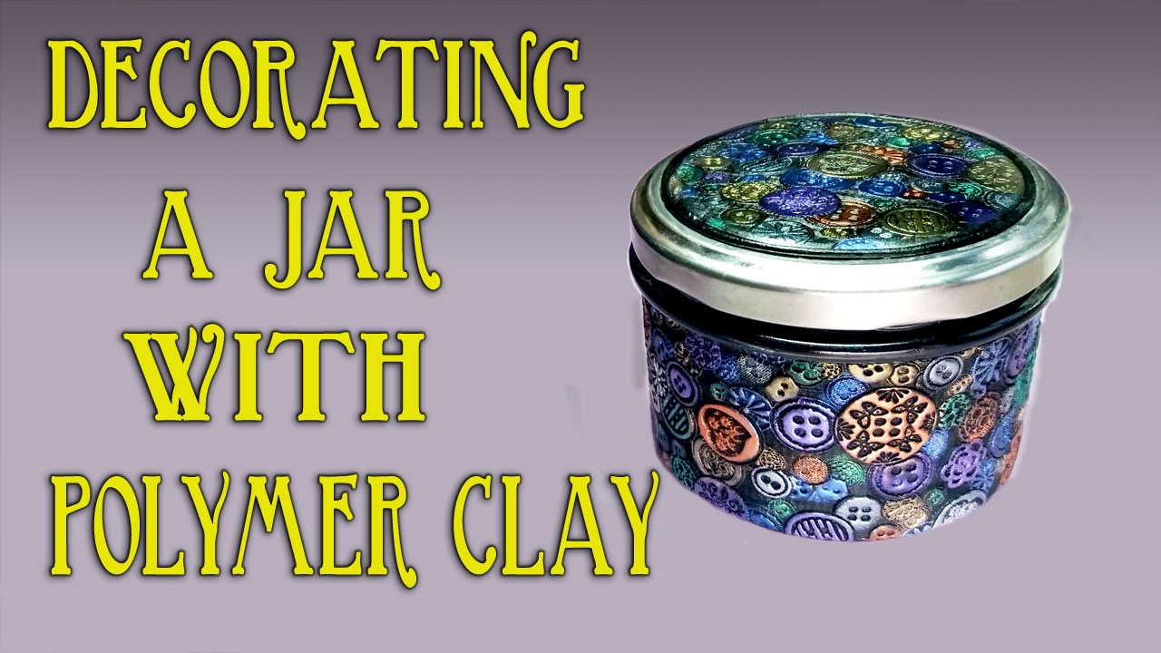 how to decorate a glass jar with polymer clay youtube. Black Bedroom Furniture Sets. Home Design Ideas