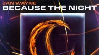 Jan Wayne - Because The Night (Radio Edit) (2002)