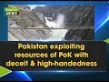 Pakistan Exploiting Resources of Pak occupied Kashmir with Deceit and High-Handedness - Muzaffarabad
