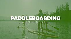 Paddleboarding: A Beginner's Guide