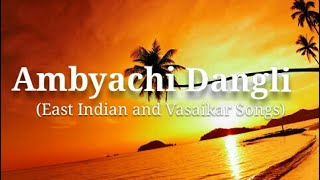 Ambyachi Dangli East Indian and Vasaikar Songs