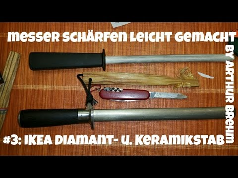 messer sch rfen leicht gemacht 3 ikea wetzst be aus keramik und ikea diamantstab youtube. Black Bedroom Furniture Sets. Home Design Ideas