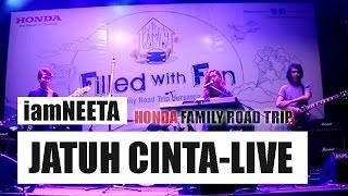 iamNEETA - Jatuh Cinta (Live) #Hondafamilyroadtrip3 2016