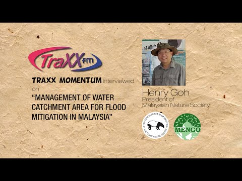 TraxxFM - Management of Water Catchment Area for flood mitigation in Malaysia by Henry Goh