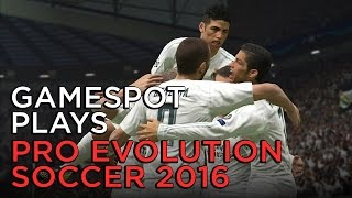 Pro Evolution Soccer 2016 - GameSpot Plays