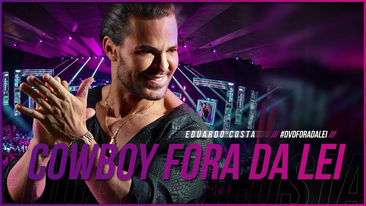 COWBOY FORA DA LEI   Eduardo Costa  DVD #ForaDaLei #CowboyForaDaLei