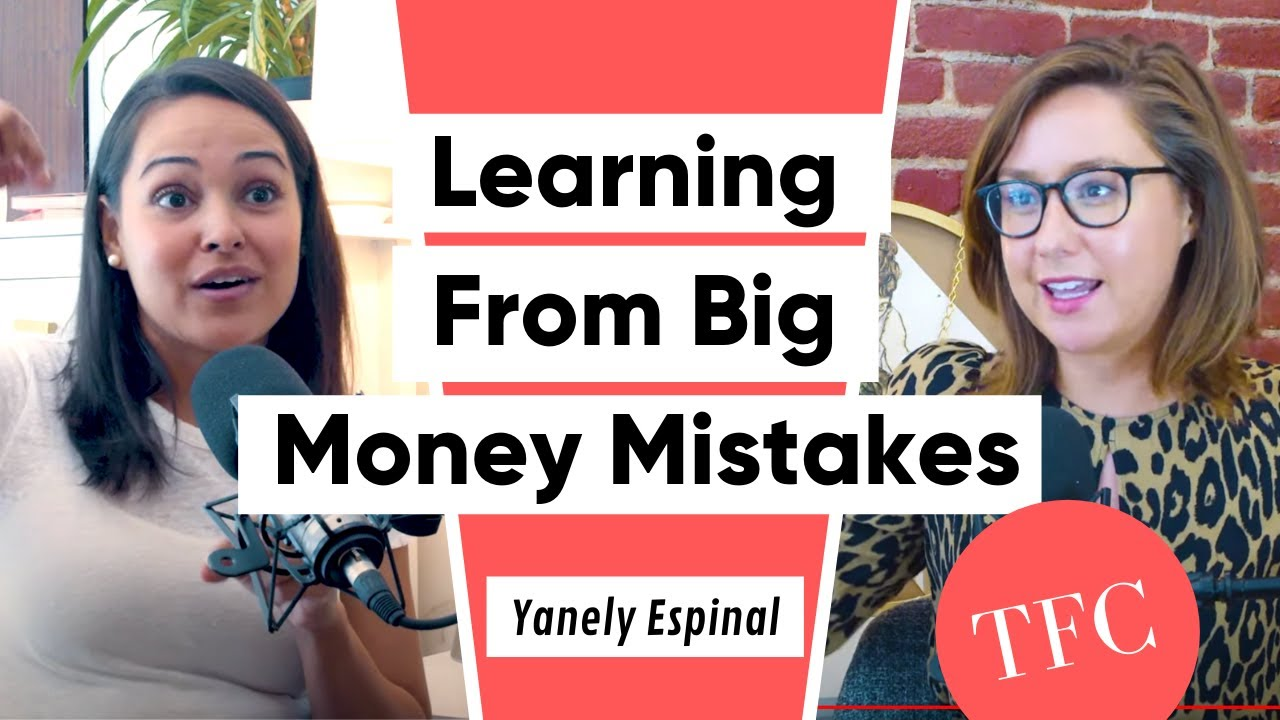 Financial Educator Yanely Espinal On Financial Mistakes, Horror Stories, & Triumphs
