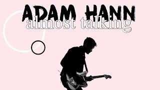 Adam Hann Almost Talking