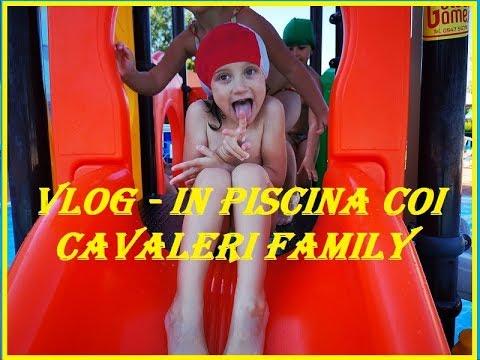 VLOG IN PISCINA COI CAVALERI FAMILY