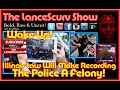 Illinois Law Will Make Recording The Police A Felony! - The LanceScurv Show