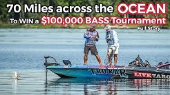 70 Miles Across the OCEAN to win $100,000 BASS Tournament
