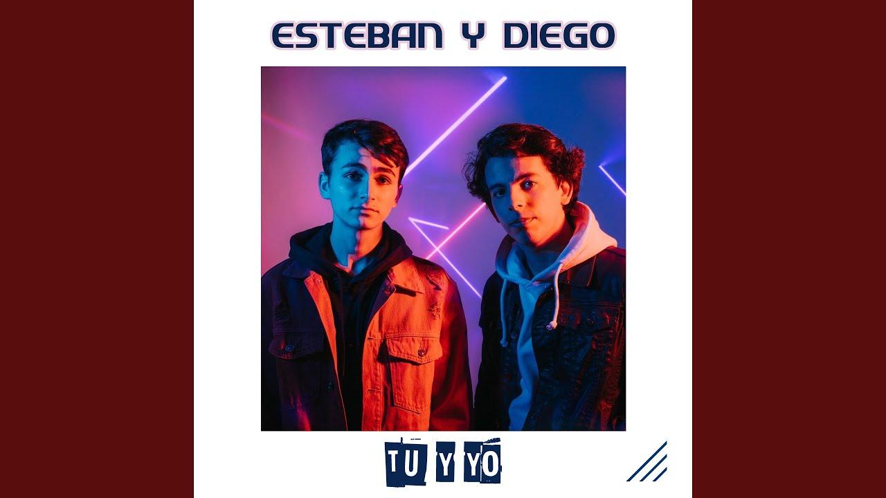 Esteban y Diego - Tu y Yo