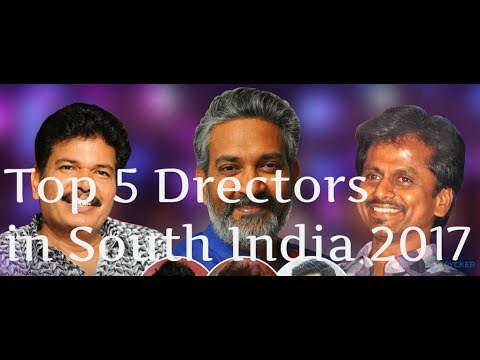 Top 5 Directors in South India 2017