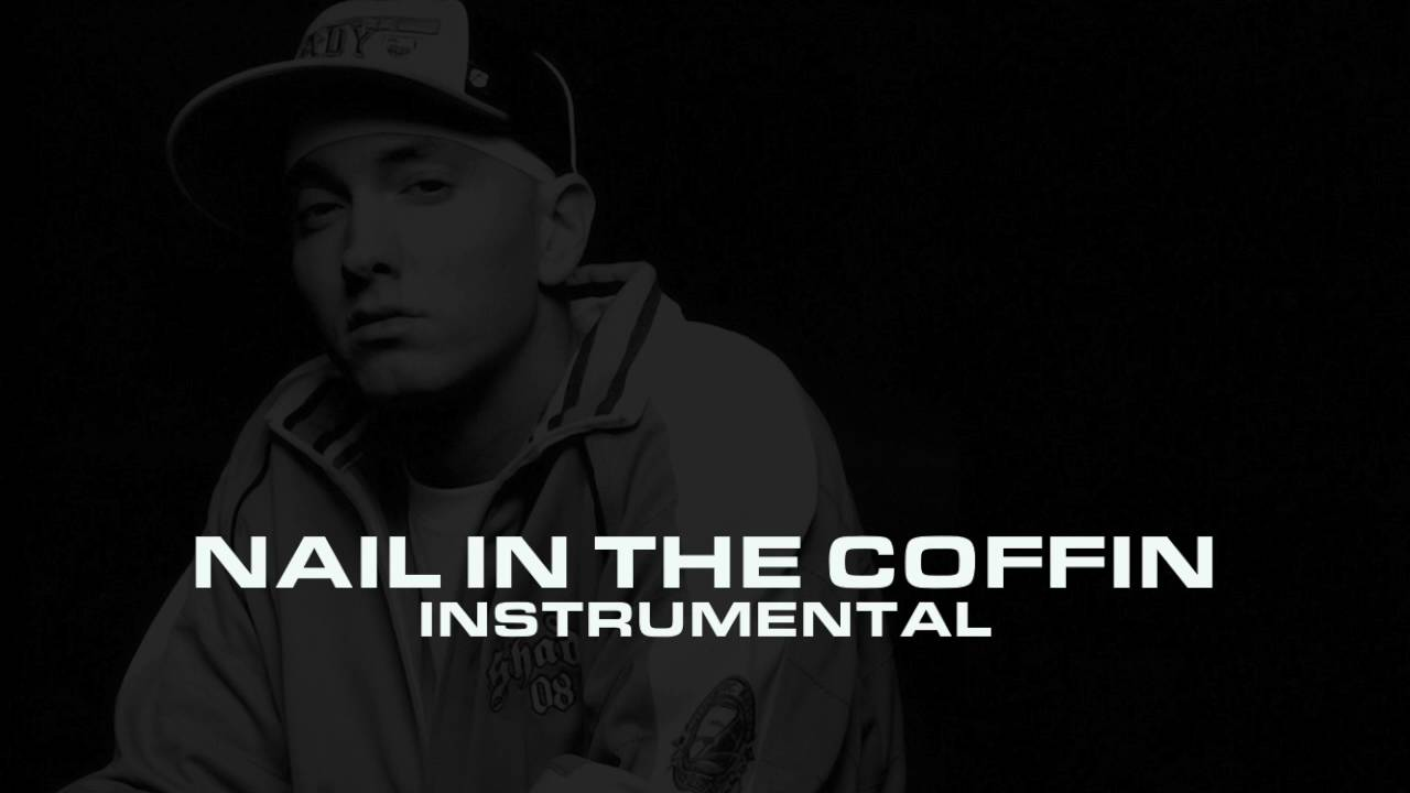 Eminem - Nail In The Coffin (Instrumental) - YouTube