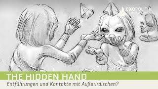 The Hidden Hand - Entführungen und Kontakte mit Außerirdischen? | ExoMagazin