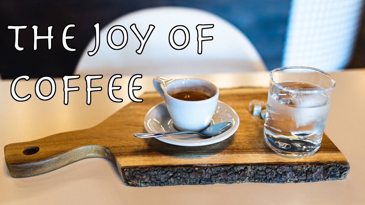 The Joy of Coffee