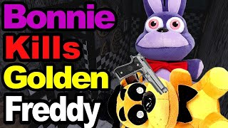 FNAF Plush - Bonnie Kills Golden Freddy!