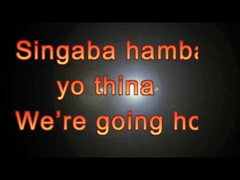 Singaba hamba yo thina with lyrics