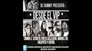 DJ Sammy Presenta (Desde El VIP) - Cromo X, Secreto , Poeta Callejero, Calapeso, Jacool & Manuel DH