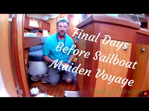 Ep. 11 - Final Days Before Sailboat Maiden Voyage