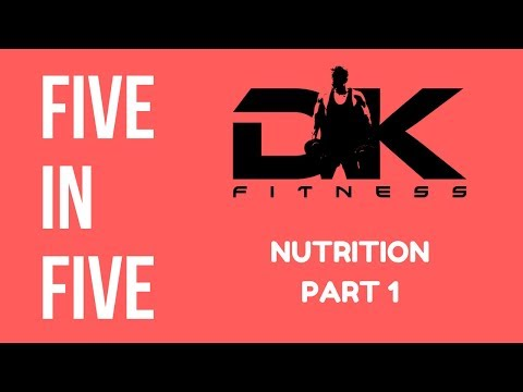 5 in 5: Nutrition Part 1