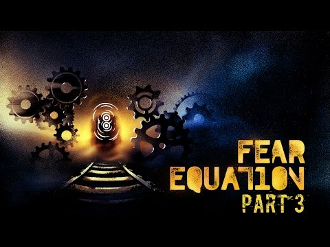 Fear Equation - Part 3 - Smash and Grab