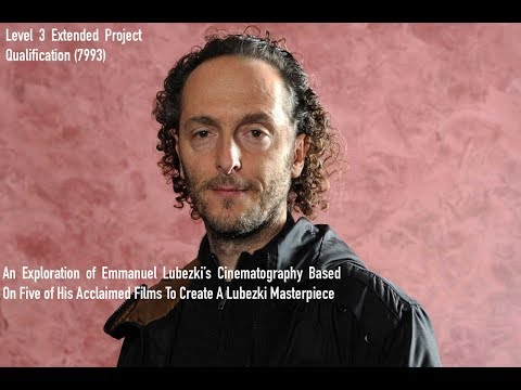 Cinematography EPQ - Emmanuel Lubezki: Review Show
