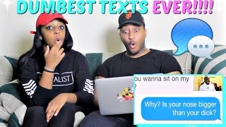 """""""DUMBEST TEXTS EVER"""" REACTION!!!"""