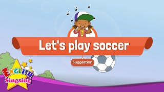 [Suggestion]  Let's play soccer. - Educational Rap for Kids - English song with lyrics