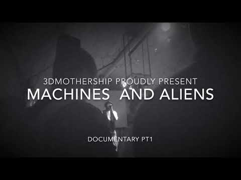 Machines and Aliens trailer by 3DMOTHERSHIP