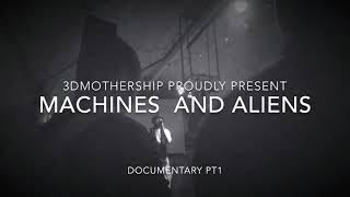 Machines and Aliens Trailer | 3DMothership