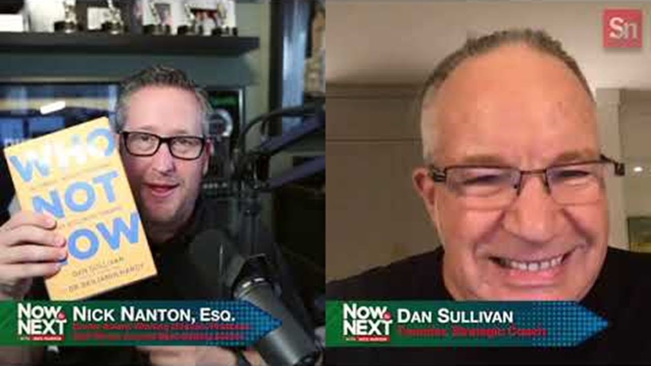 Now to Next with Nick Nanton Feat. Dan Sullivan