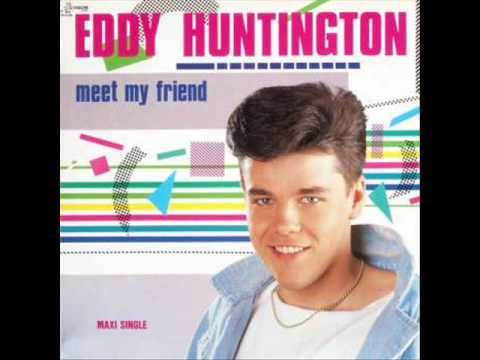 Eddy Huntington - Meet My Friend (High Energy)