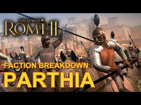 Total War: Rome II - Parthia - Faction Breakdown #5 |