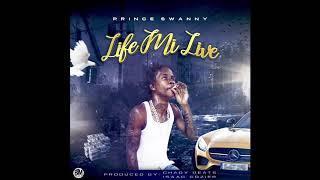 Prince Swanny - Life Mi Live