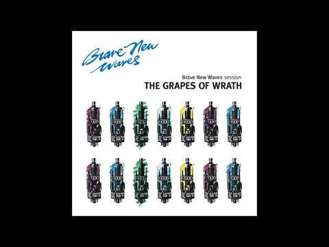 The Grapes Of Wrath - Brave New Waves Session (Full Album) HQ