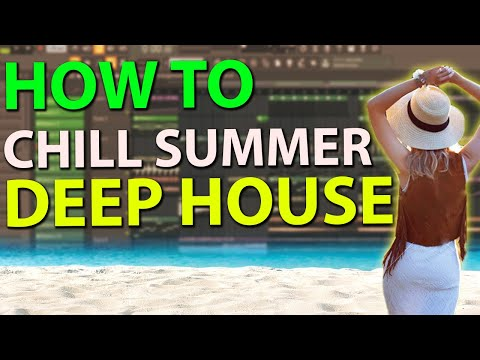 How To Make Chill Deep House - FL Studio 20 Tutorial