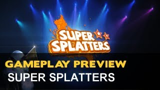 Super Splatters Gameplay Preview