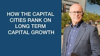 How the Capital Cities Rank on Long Term Capital Growth