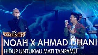 Download lagu Noah X Ahmad Dhani Hidup Untukmu Mati Tanpamu Amazing 19 Gtv